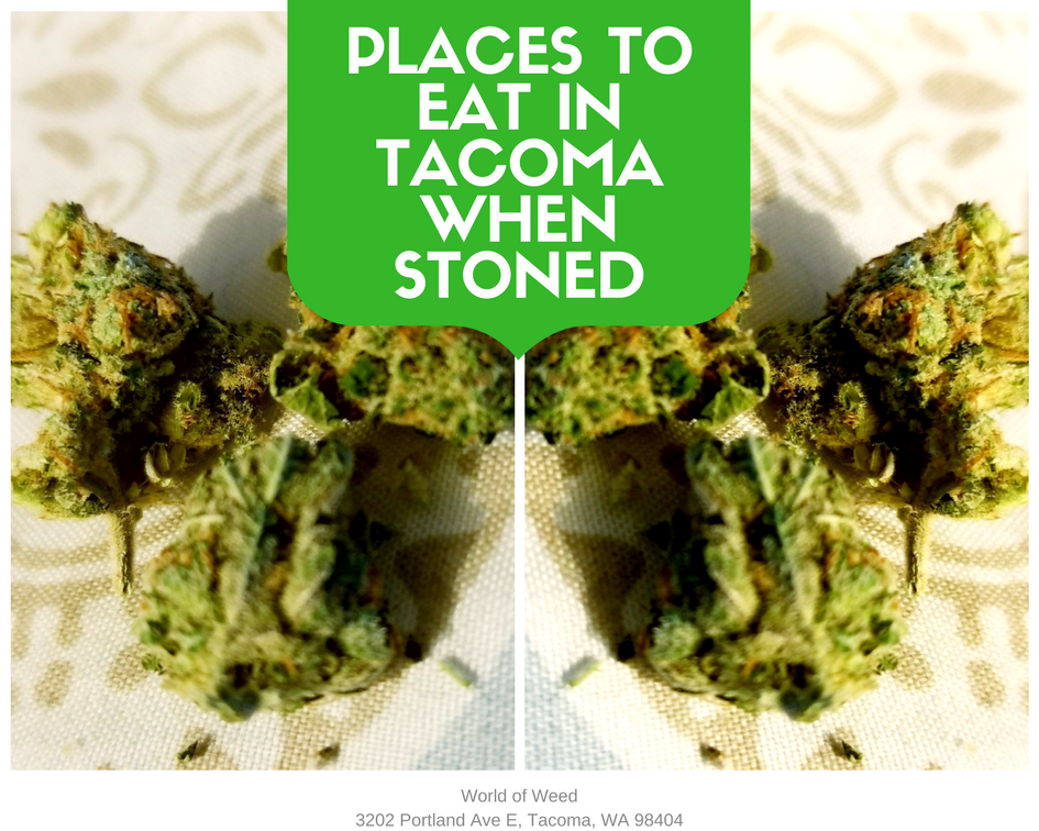 places to eat in Tacoma when stoned