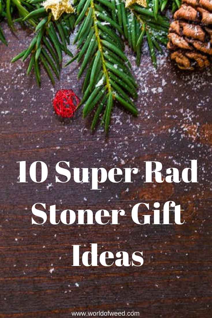 stoner gift ideas, holiday gift ideas, pothead gifts
