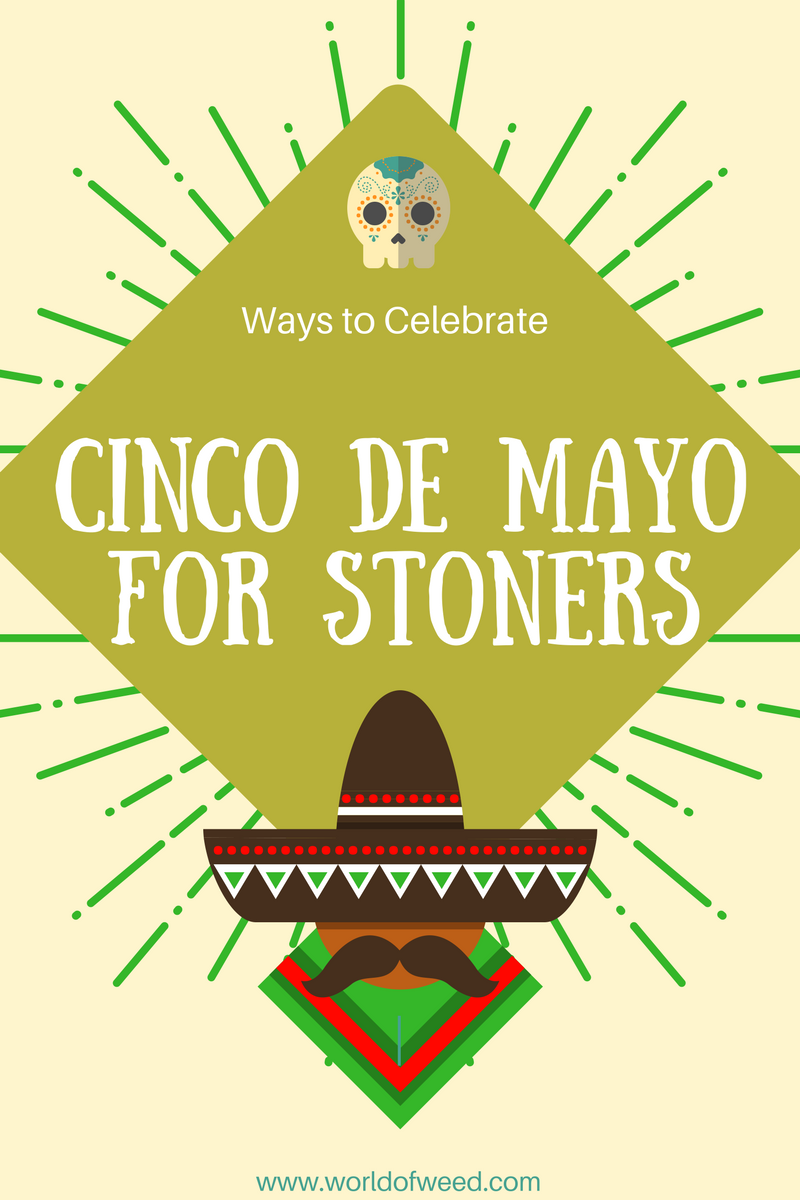 Cinco de Mayo for stoners, Tacoma dispensaries, weed-friendly Cinco de Mayo, World of Weed