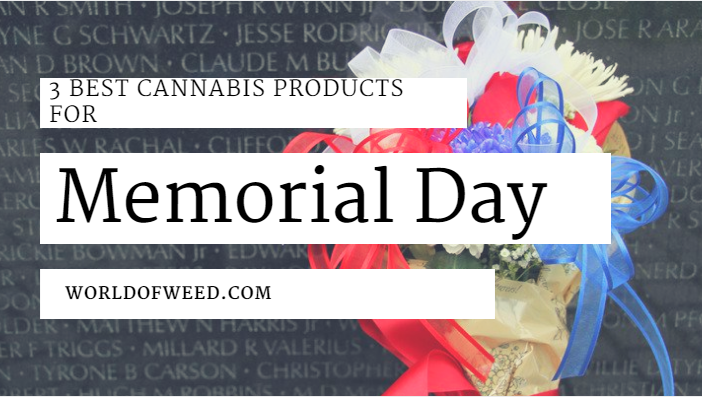 3 Best Memorial Day Cannabis Products