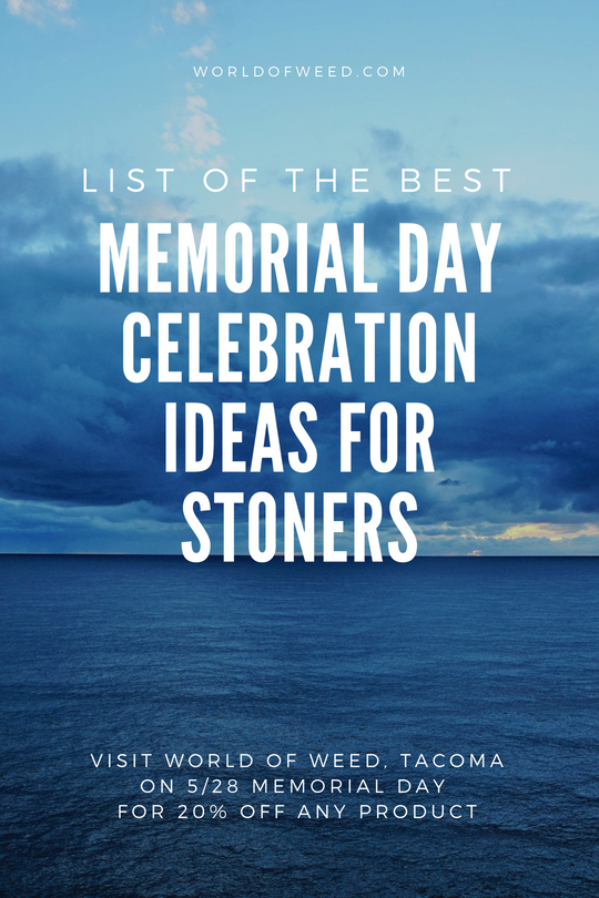 Memorial Day Celebration Ideas For Stoners