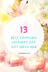 best cannabis mother's day gift ideas 2018