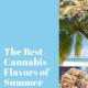 Best Cannabis Flavors of Summer 2018