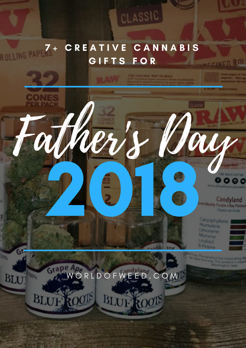 7+ Creative Cannabis Gifts for Father's Day 2018