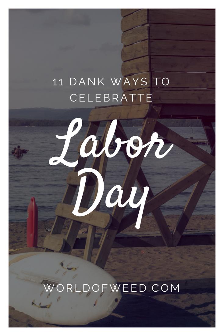 11 Dank Ways to Celebrate Labor Day