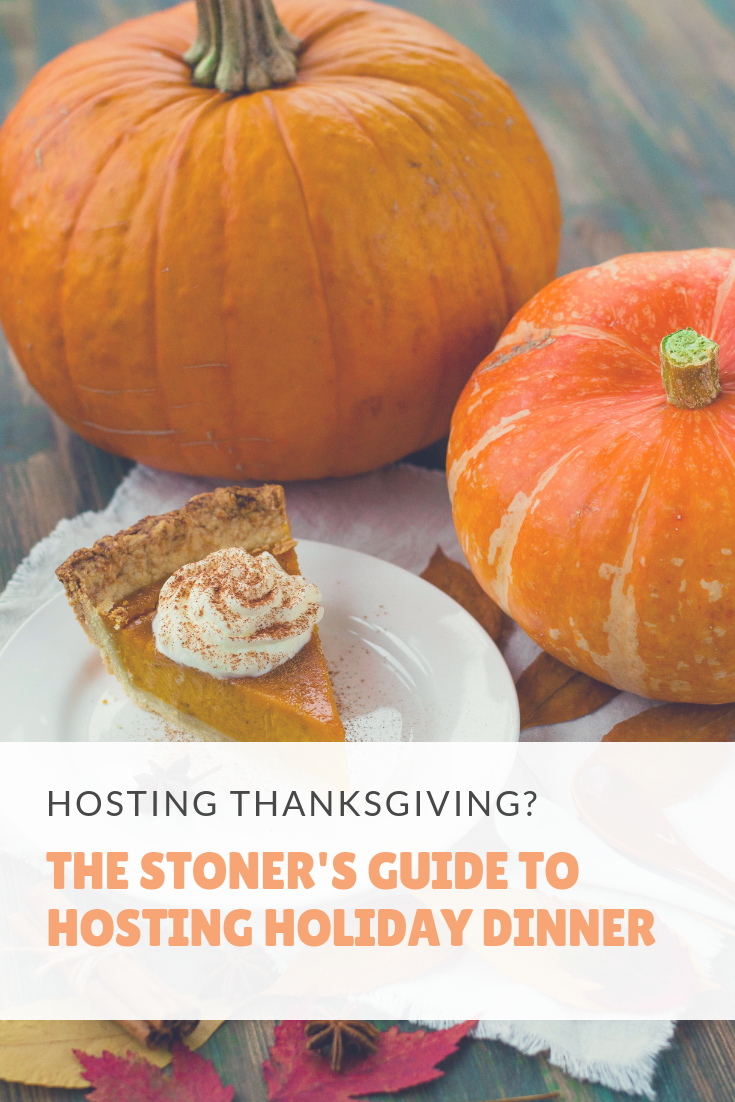 Hosting Thanksgiving?  Here's Your Stoner's Guide to Hosting Holiday Dinner