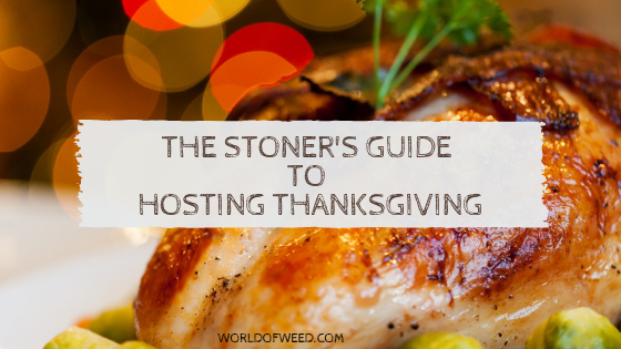 stoner Thanksgiving, hosting thanksgiving