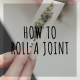 Tutorial: How to Roll a Joint
