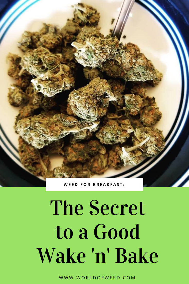 Weed for Breakfast: The Secret to a Good Wake 'n' Bake