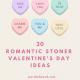 30 Romantic Stoner Valentine's Day Ideas