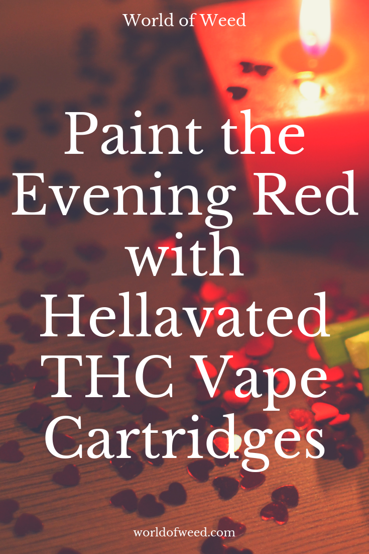 Paint the Evening Red With Hellavated THC Vape Cartridges