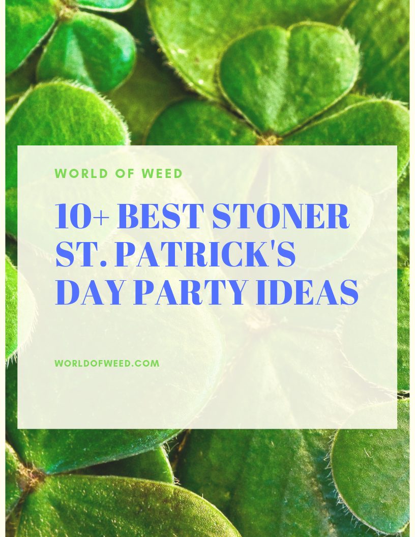 10+ Best Stoner St. Patrick's Day Party Ideas