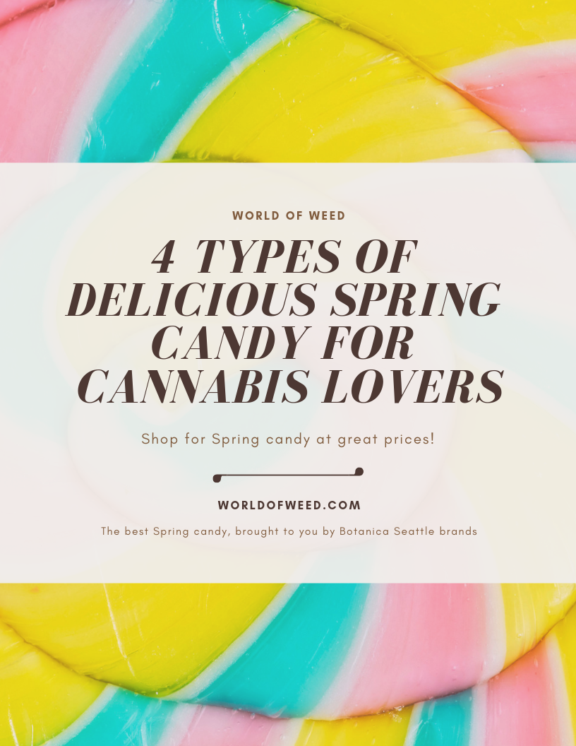 4 Types of Delicious Spring Candy for Cannabis Lovers