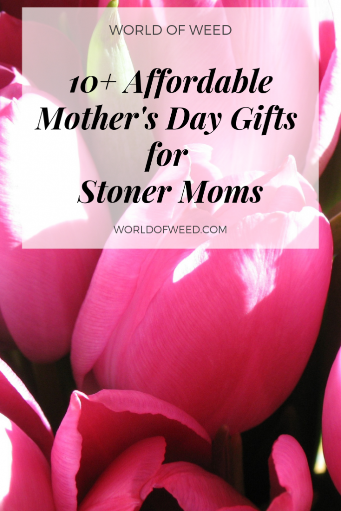 mother's day gifts for stoner moms