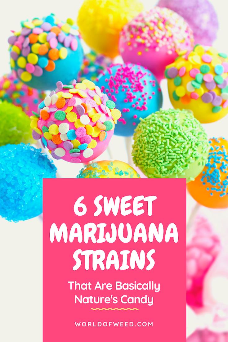 These 6 Sweet Marijuana Strains Are Basically Nature's Candy