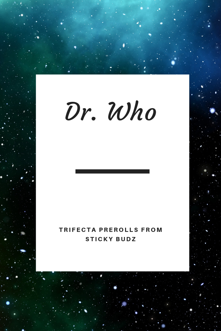 Get Otherworldly High With the Dr. Who Strain