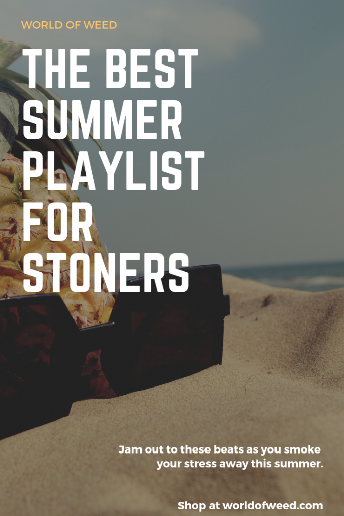 the best summer playlist for stoners, tacoma dispensary, tacoma potshop