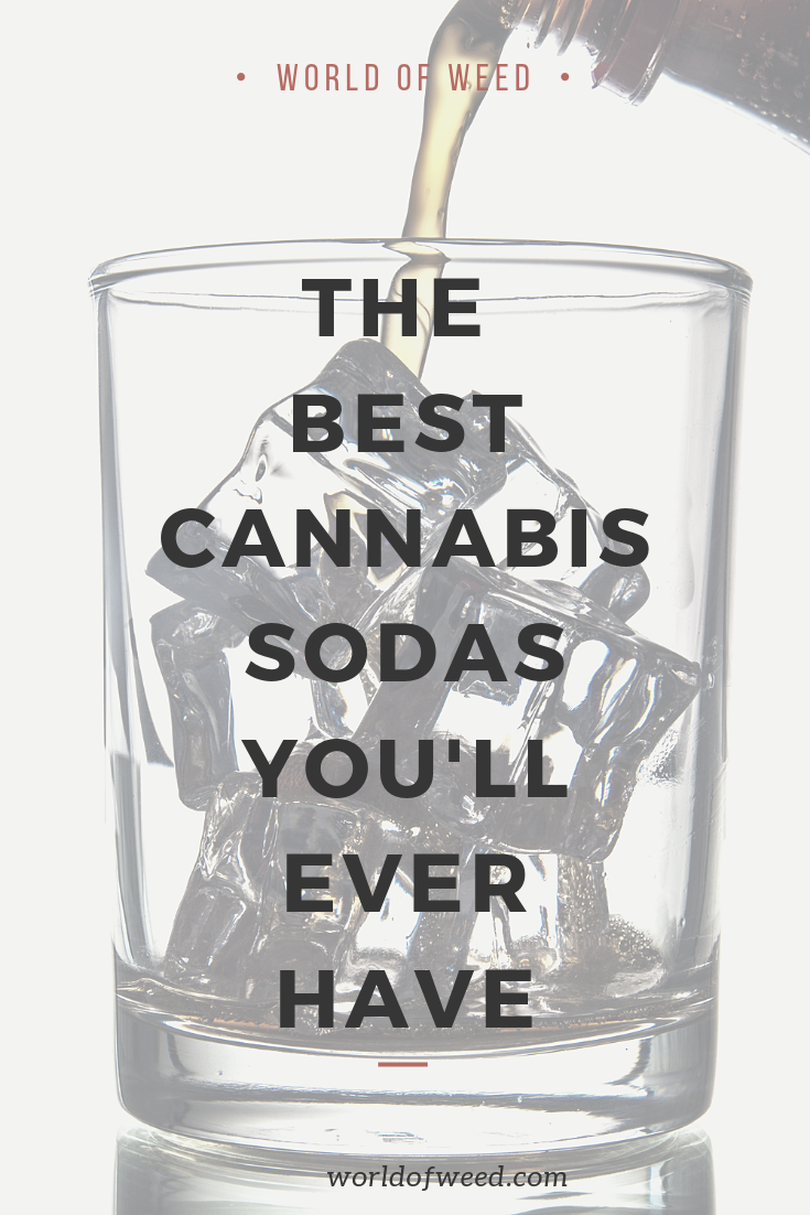 The Best Cannabis Sodas You'll Ever Have