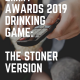2019 Emmy Awards Drinking Game: The Stoner Version