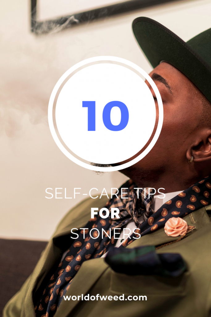 10 Self-Care Tips for Stoners from Tacoma dispensary World of Weed
