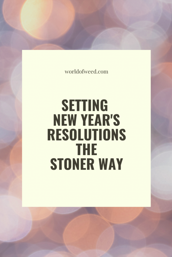 Setting New Year's Resolutions the Stoner Way from Tacoma dispensary World of Weed