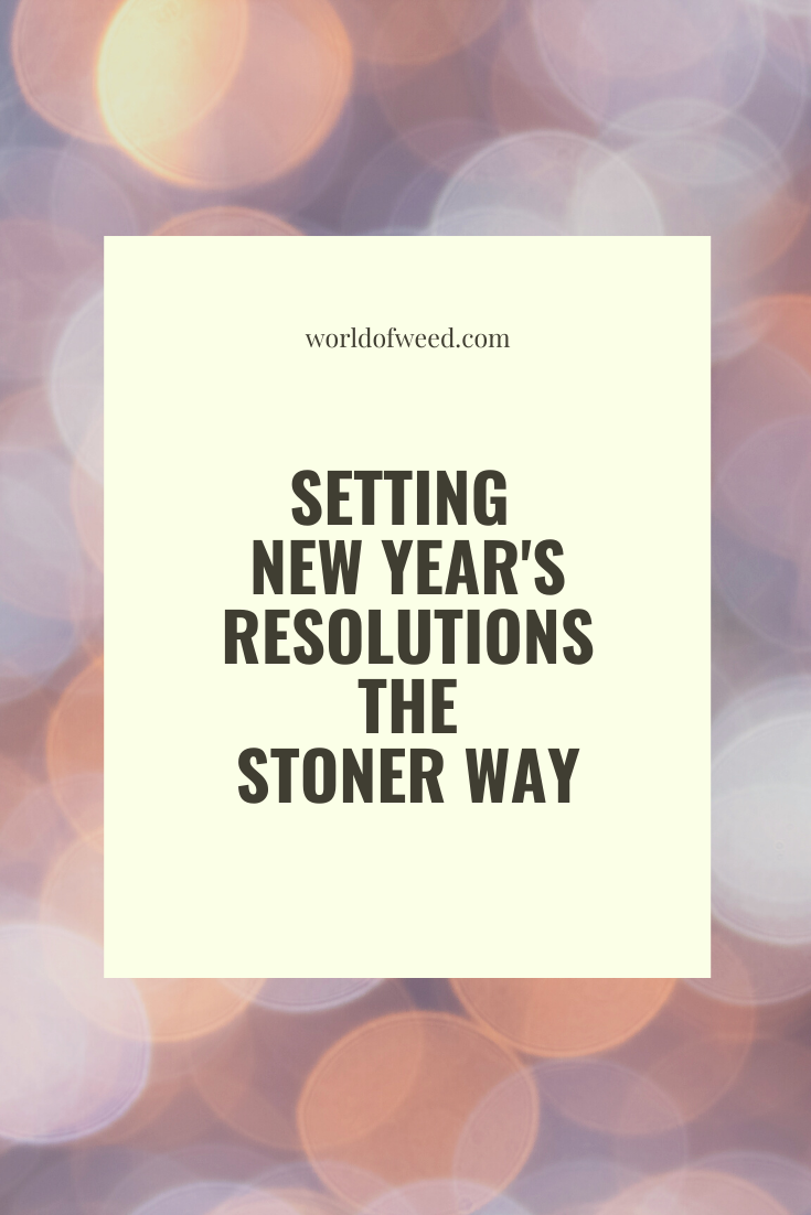 Setting New Year's Resolutions the Stoner Way