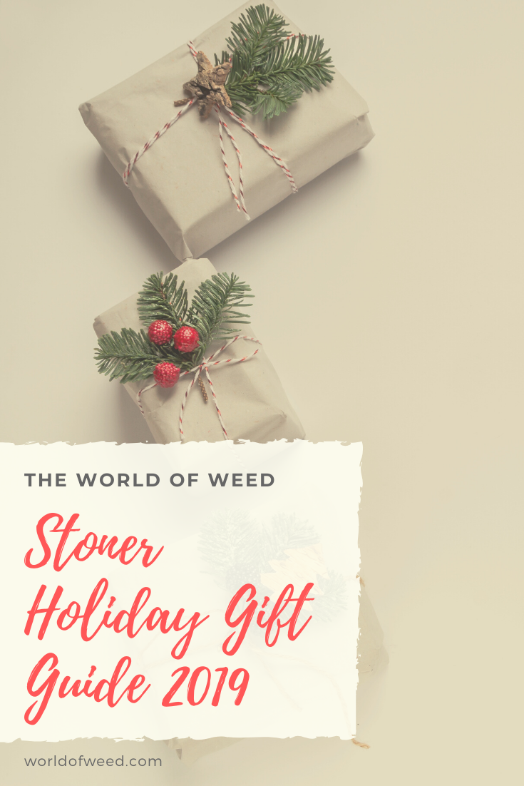 The World of Weed Stoner Holiday Gift Guide 2019