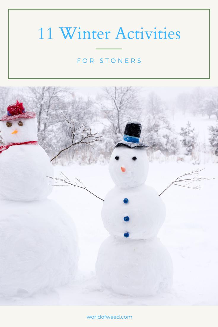 11 Winter Activities for Stoners