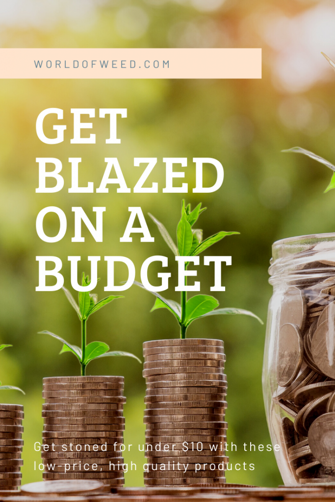 Budget-friendly weed products: Get Blazed on a Budget