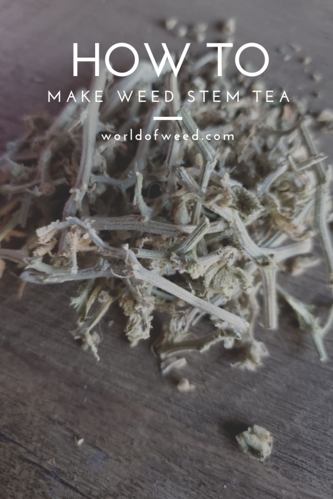How to Make Weed Stem Tea | World of Weed, tacoma dispensary, tacoma weed