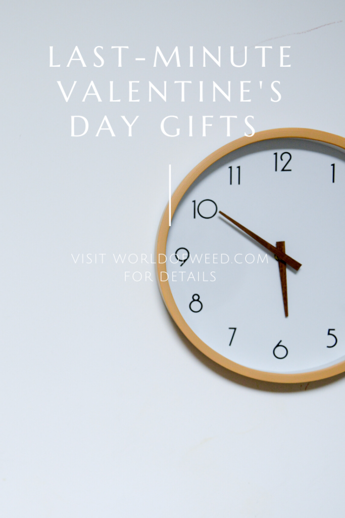 Last-Minute Valentine's Day Gifts, by Tacoma dispensary World of Weed