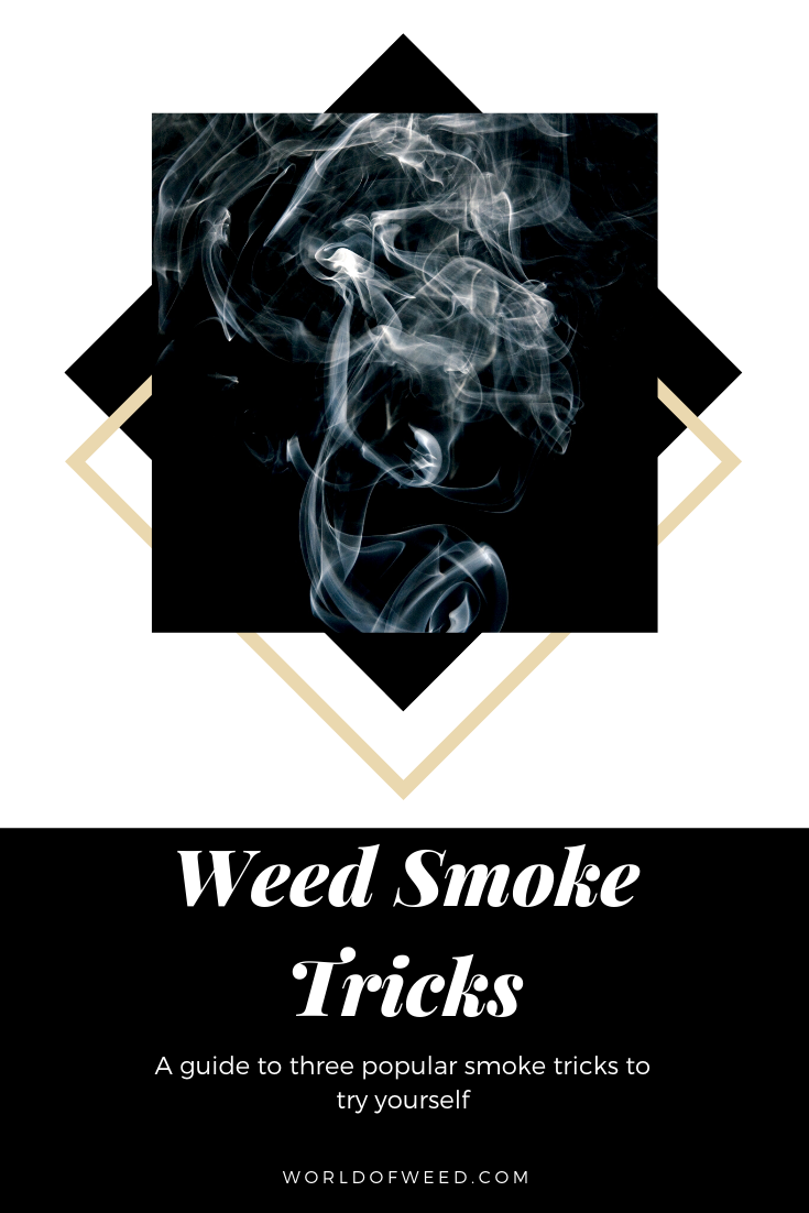 3 Weed Smoke Tricks You'll Want to Try Yourself
