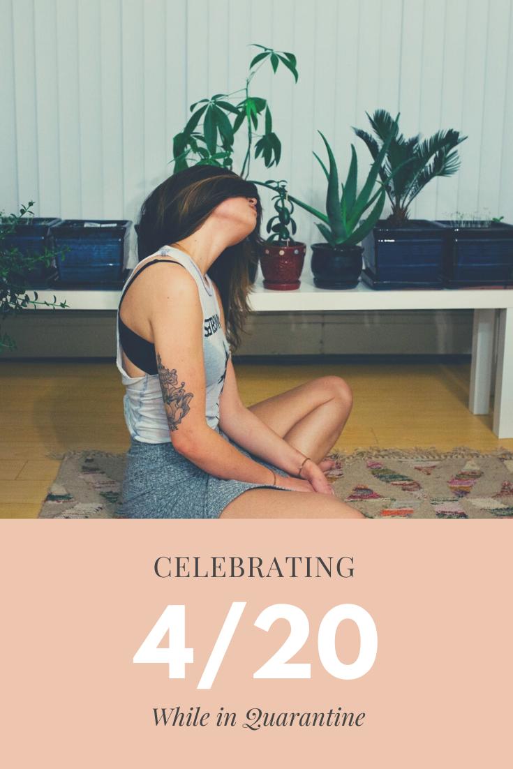 10 Ways to Celebrate 4/20 in Quarantine
