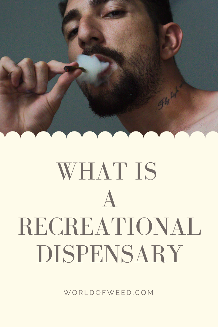 What Is a Recreational Dispensary?