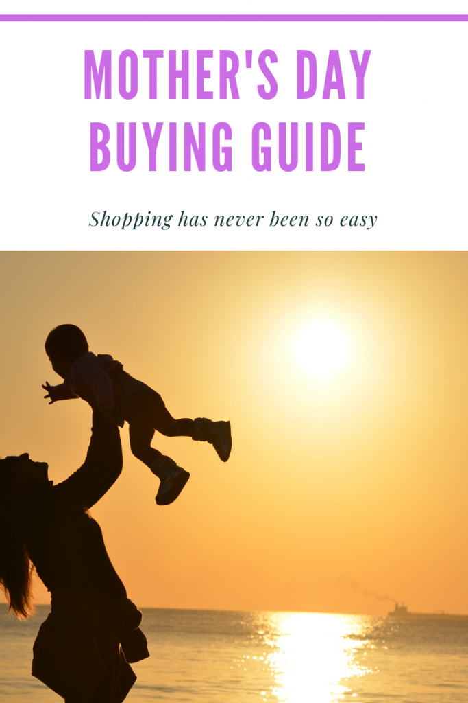Mother's Day 2020 Buying Guide