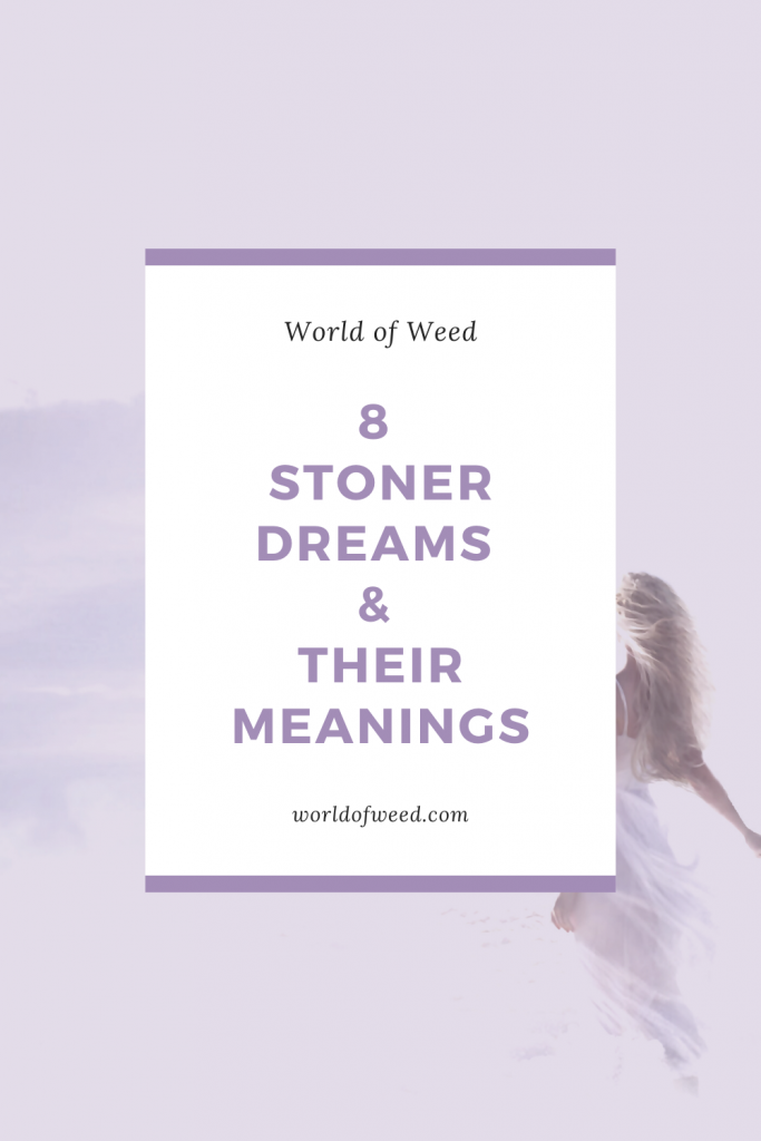8 common stoner dreams and their meanings - World of Weed