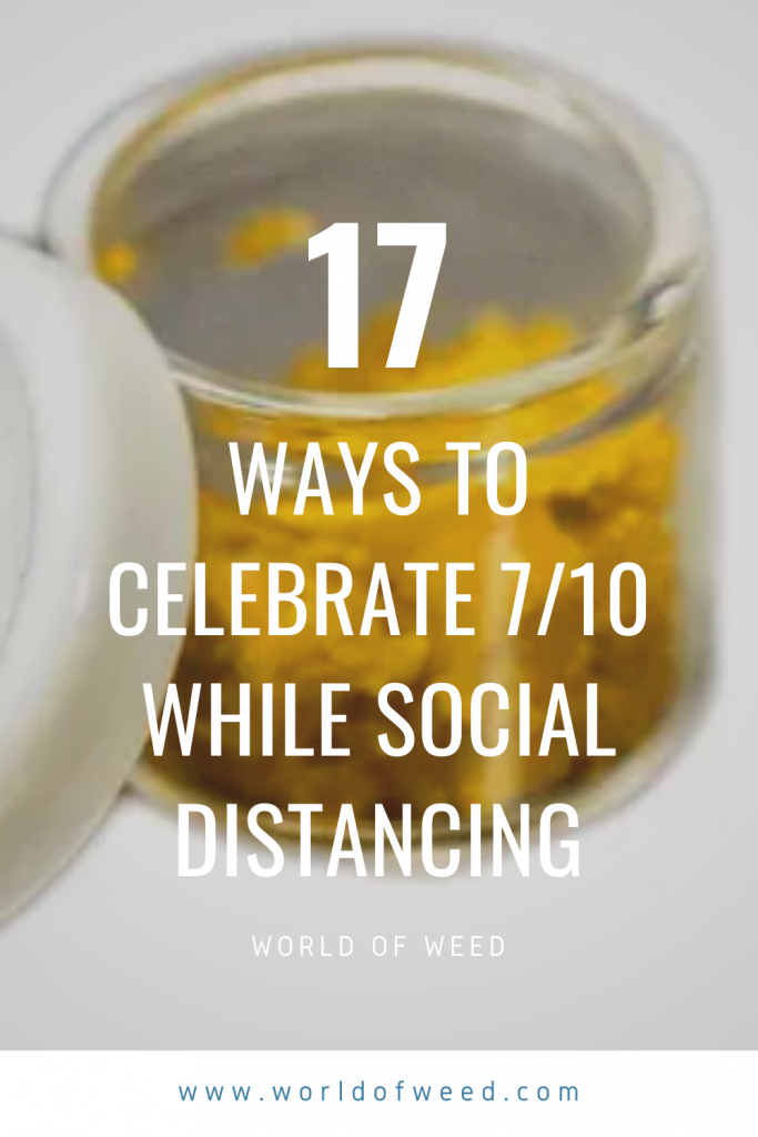 "Text reads ""17 Ways to Celebrate 7.10 While Social Distancing"""