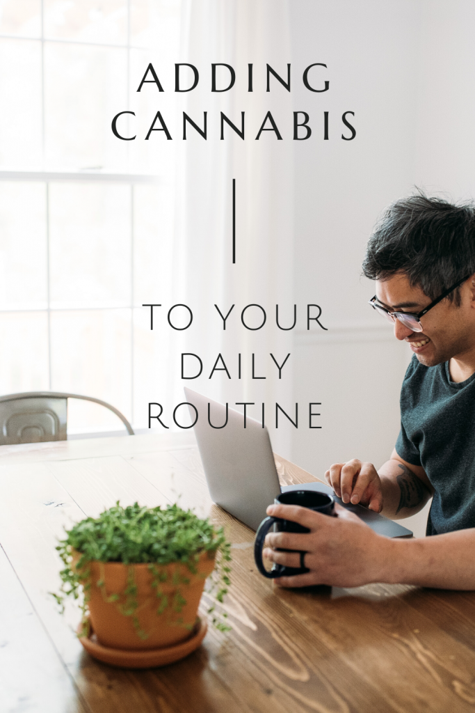 Learn how to add cannabis to your daily routine from Tacoma dispensary, World of Weed