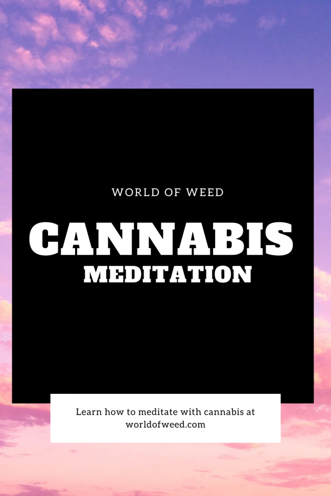 Learn cannabis meditation with World of Weed