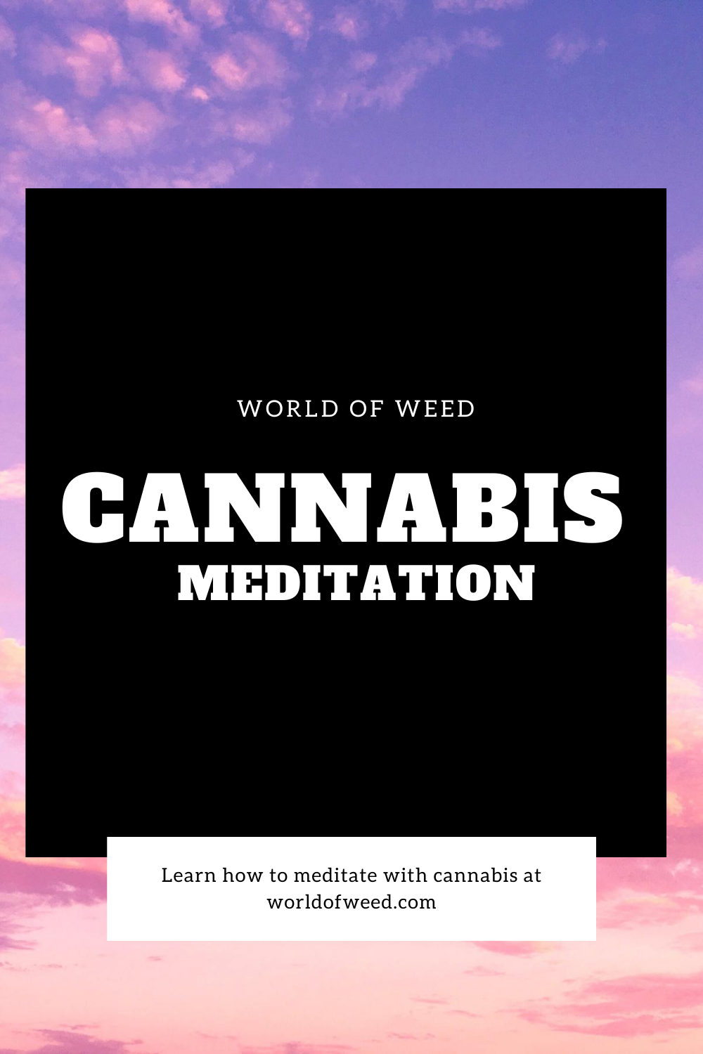 How to Meditate With Cannabis