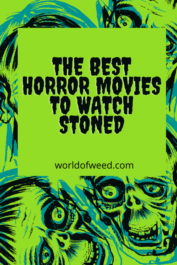 The best horror movies to watch stoned   World of Weed