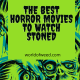 Best Horror Movies to Watch Stoned