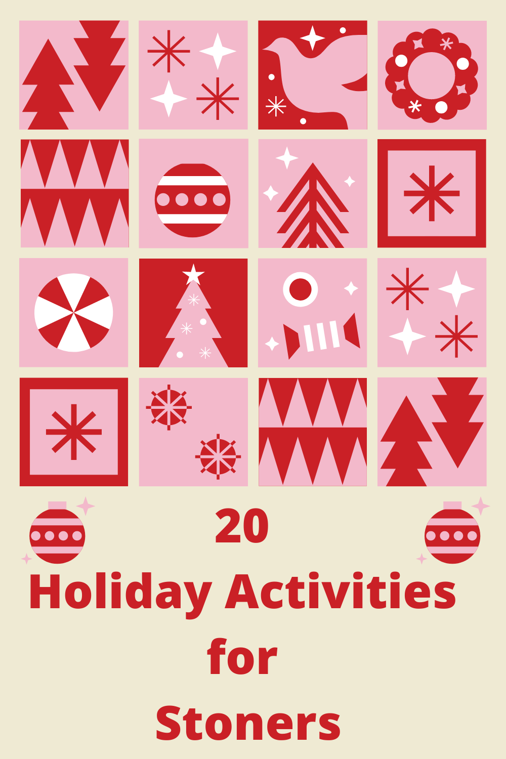 20 Holiday Activities for Stoners