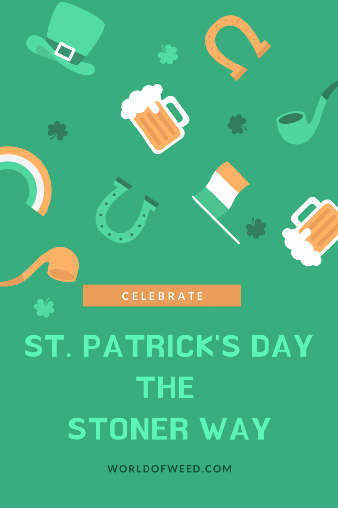 Celebrate St. Patrick's Day the Stoner Way - World of Weed