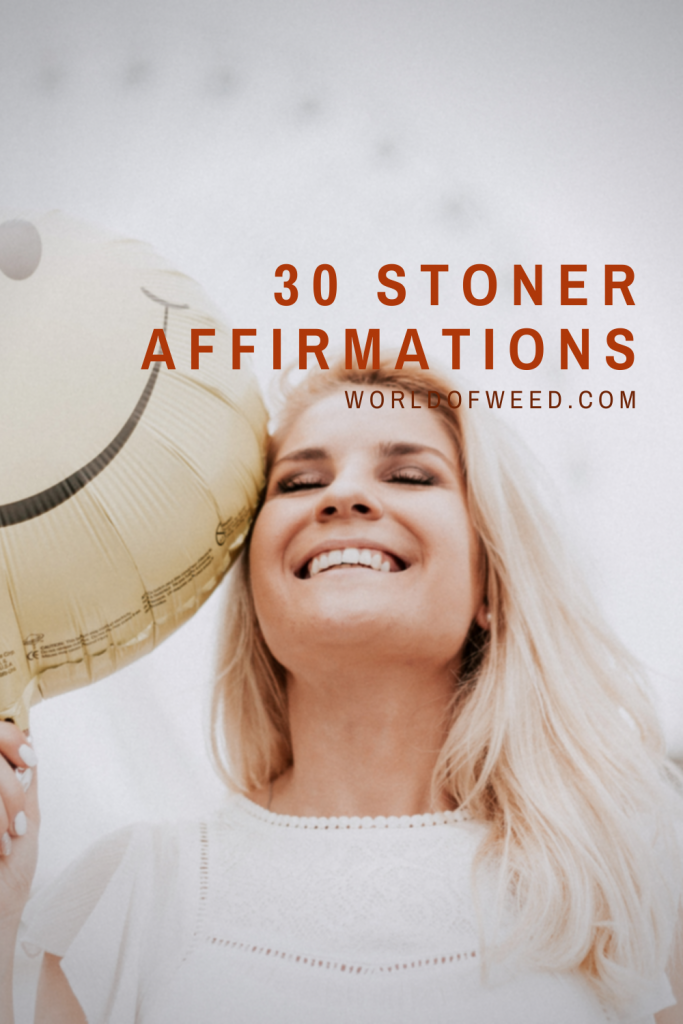 30 Stoner Affirmations from Tacoma dispensary, World of Weed