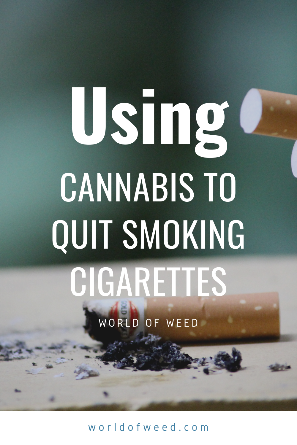 Using Cannabis to Quit Smoking Cigarettes
