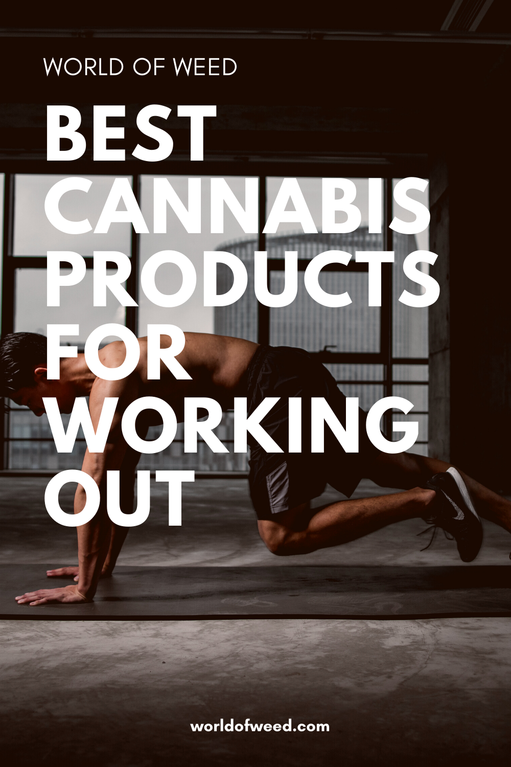 Best Cannabis Products for Working Out